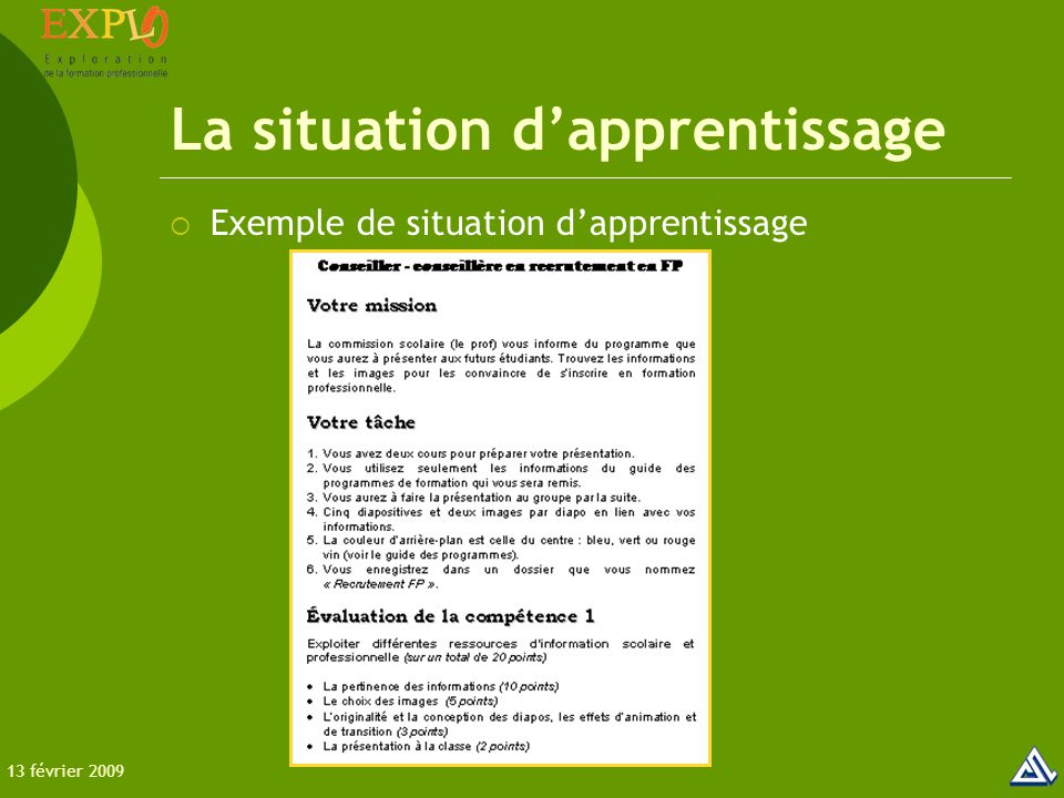 La situation d'apprentissage  Exemple de situation d'apprentissage 13 février 2009