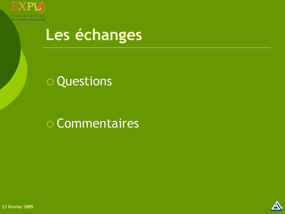 Les échanges  Questions  Commentaires 13 février 2009