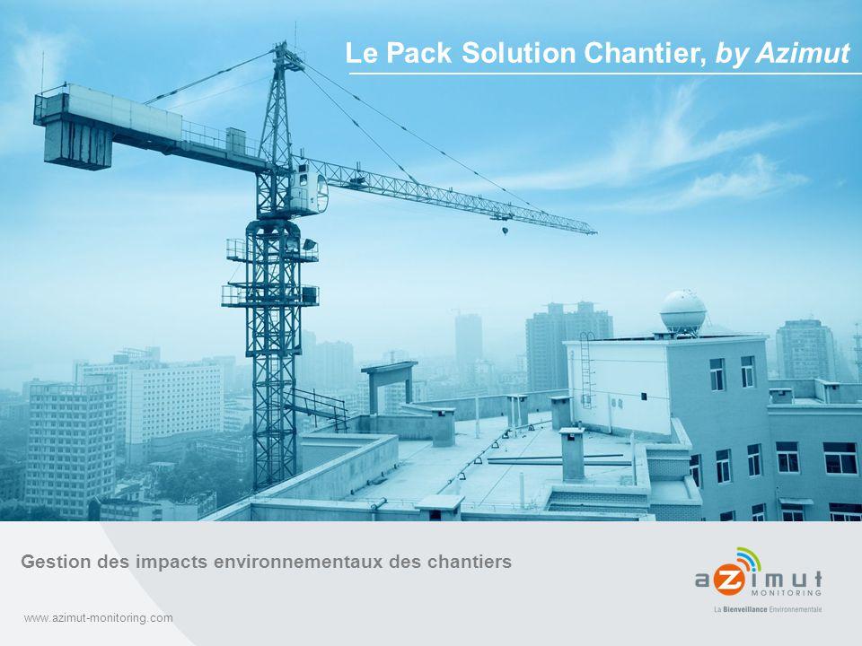 www.azimut-monitoring.com Gestion des impacts environnementaux des chantiers Le Pack Solution Chantier, by Azimut