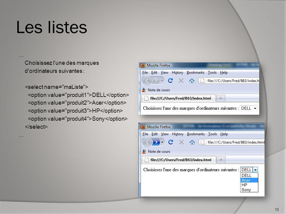 Les listes … Choisissez l une des marques d ordinateurs suivantes : DELL Acer HP Sony … 19
