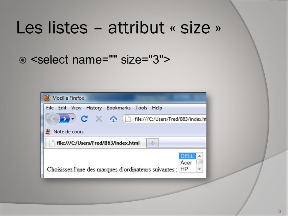 Les listes – attribut « size »  20