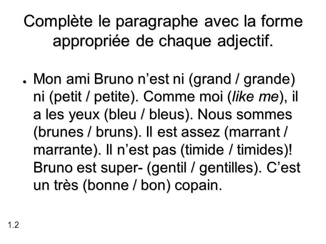 Écoutons ● Danielle is describing her friends Michèle (a girl) and Michel (a boy).