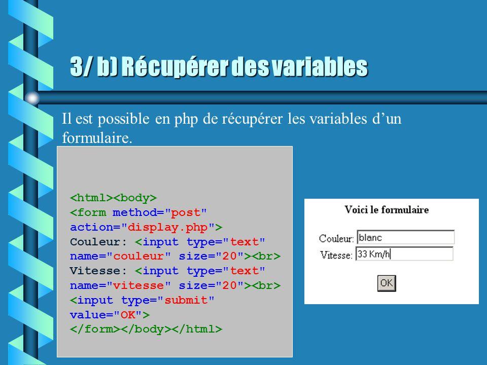 3/ a) Notion de base Comme en C, on peut utiliser des variables en php.