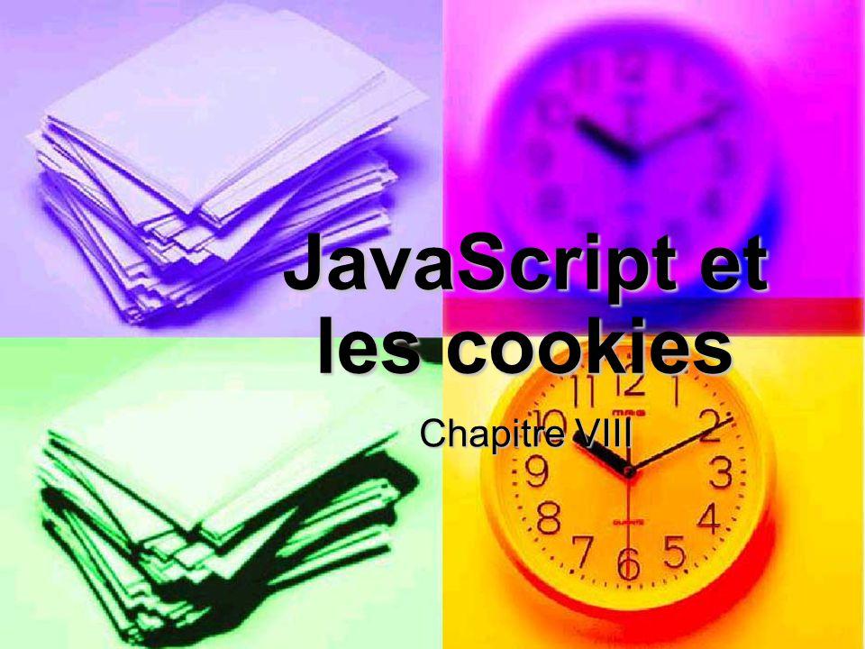 JavaScript et les cookies Chapitre VIII