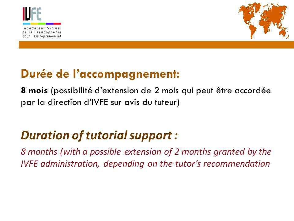  Durée de l'accompagnement:  8 mois (possibilité d'extension de 2 mois qui peut être accordée par la direction d'IVFE sur avis du tuteur)  Duration of tutorial support :  8 months (with a possible extension of 2 months granted by the IVFE administration, depending on the tutor's recommendation 28 Gérard Lemoine, IVFE (AUF), île Maurice