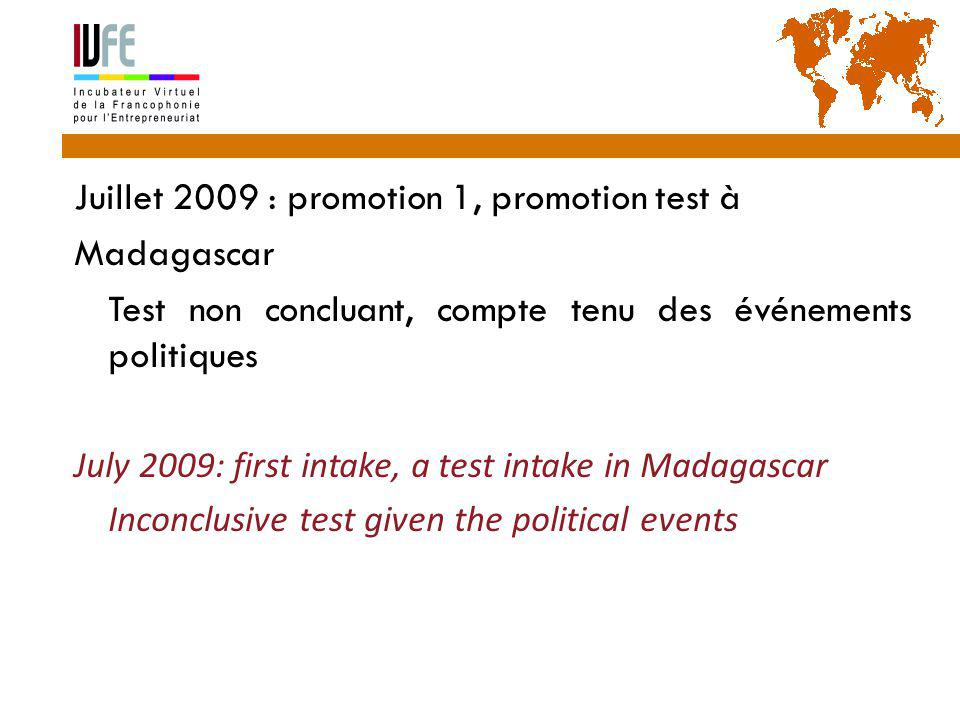 Juillet 2009 : promotion 1, promotion test à Madagascar  Test non concluant, compte tenu des événements politiques July 2009: first intake, a test intake in Madagascar Inconclusive test given the political events 32 Gérard Lemoine, IVFE (AUF), île Maurice