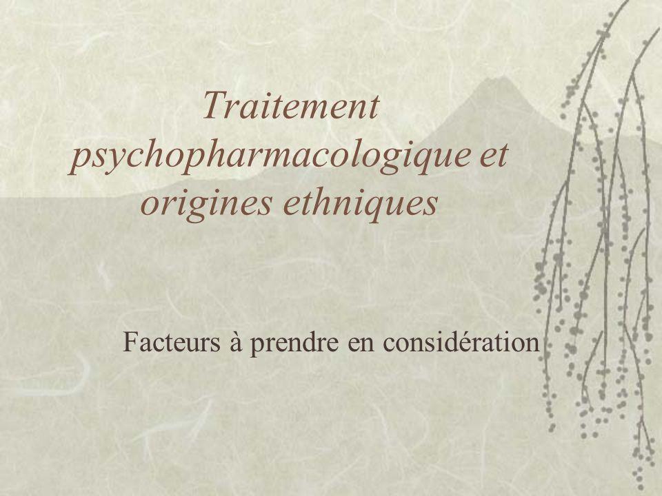 Psychotropes développés:  Aux USA  En Europe  Utilisés avec des patients de toutes origines aux USA et en Europe, mais aussi exportés partout dans le monde.