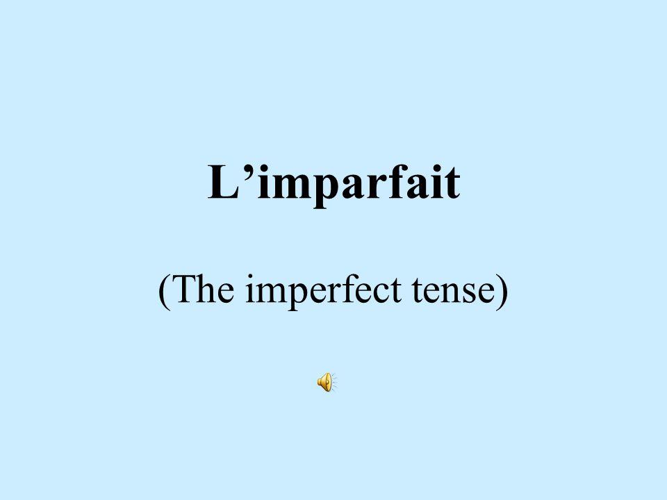L'imparfait (The imperfect tense)