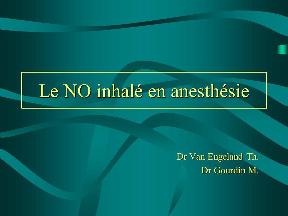 Le NO inhalé en anesthésie Dr Van Engeland Th. Dr Gourdin M.