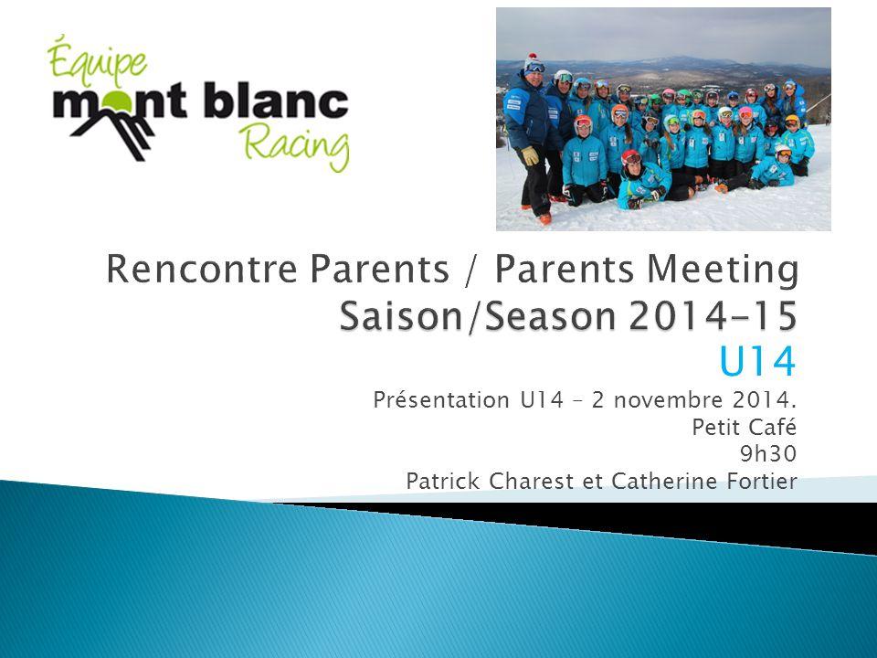 U14 Présentation U14 – 2 novembre 2014. Petit Café 9h30 Patrick Charest et Catherine Fortier