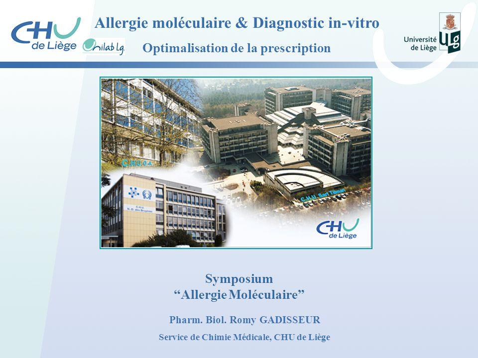 """Allergie moléculaire & Diagnostic in-vitro Optimalisation de la prescription Symposium """"Allergie Moléculaire"""" Pharm. Biol. Romy GADISSEUR Service de C"""