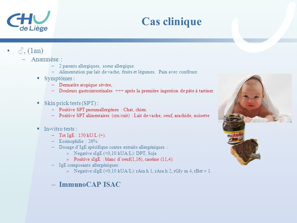 Cas clinique ♂, (1an) –Anamnèse : –2 parents allergiques, soeur allergique. –Alimentation par lait de vache, fruits et légumes. Pain avec confiture. 