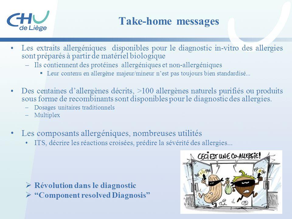 Take-home messages Les extraits allergéniques disponibles pour le diagnostic in-vitro des allergies sont préparés à partir de matériel biologique –Ils
