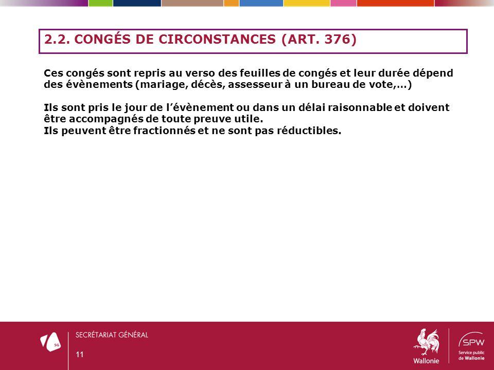 2.2. CONGÉS DE CIRCONSTANCES (ART. 376) Ces congés sont repris au verso des feuilles de congés et leur durée dépend des évènements (mariage, décès, as