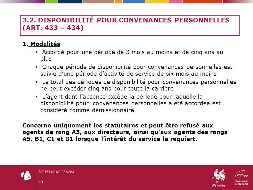 3.2. DISPONIBILITÉ POUR CONVENANCES PERSONNELLES (ART. 433 – 434) 1. Modalités Accordé pour une période de 3 mois au moins et de cinq ans au plus Chaq