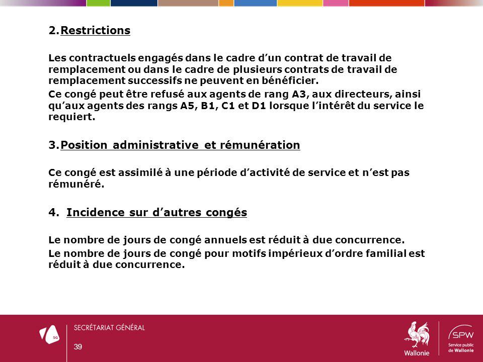 39 2.Restrictions Les contractuels engagés dans le cadre d'un contrat de travail de remplacement ou dans le cadre de plusieurs contrats de travail de