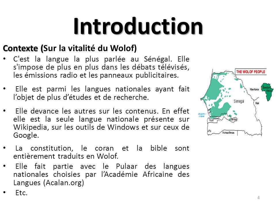 Introduction Contexte ( Contexte (Sur la vitalité du Wolof) C est la langue la plus parlée au Sénégal.