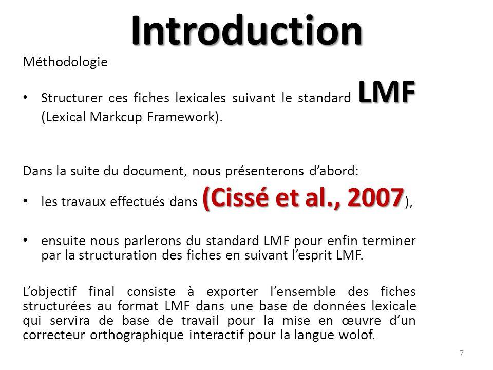 Introduction Méthodologie LMF Structurer ces fiches lexicales suivant le standard LMF (Lexical Markcup Framework).