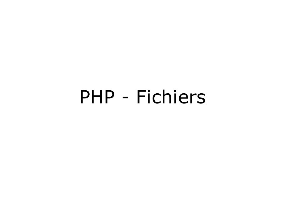PHP - Fichiers