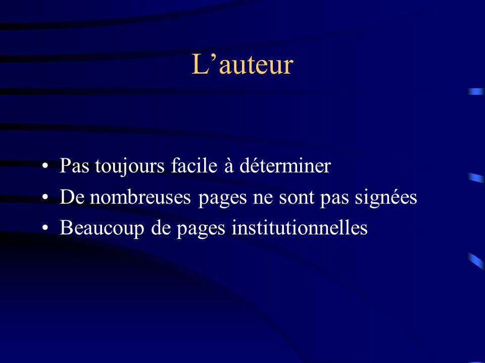 L'auteur Pas toujours facile à déterminer De nombreuses pages ne sont pas signées Beaucoup de pages institutionnelles