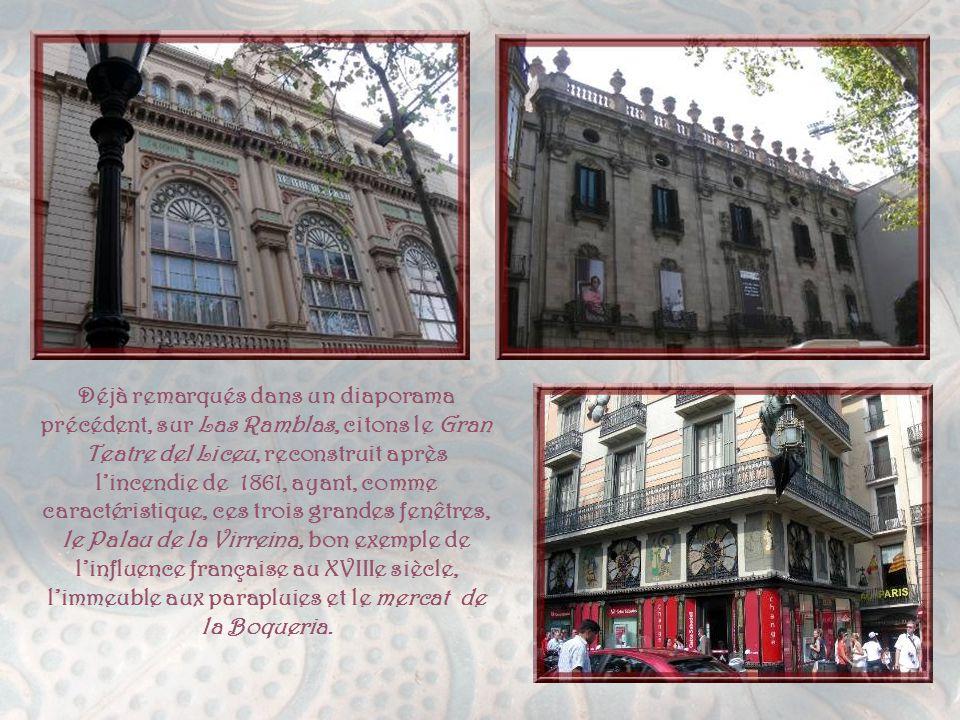Sur Las Ramblas, la Casa Doctor Genova a été conçue par Enric Sagne. Il lui donna un petit air gothique, avec sa grande fenêtre centrale. De jolies mo