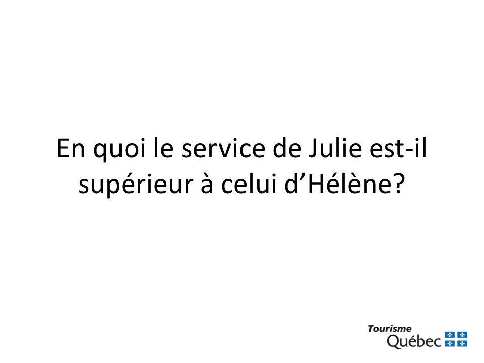 En quoi le service de Julie est-il supérieur à celui d'Hélène