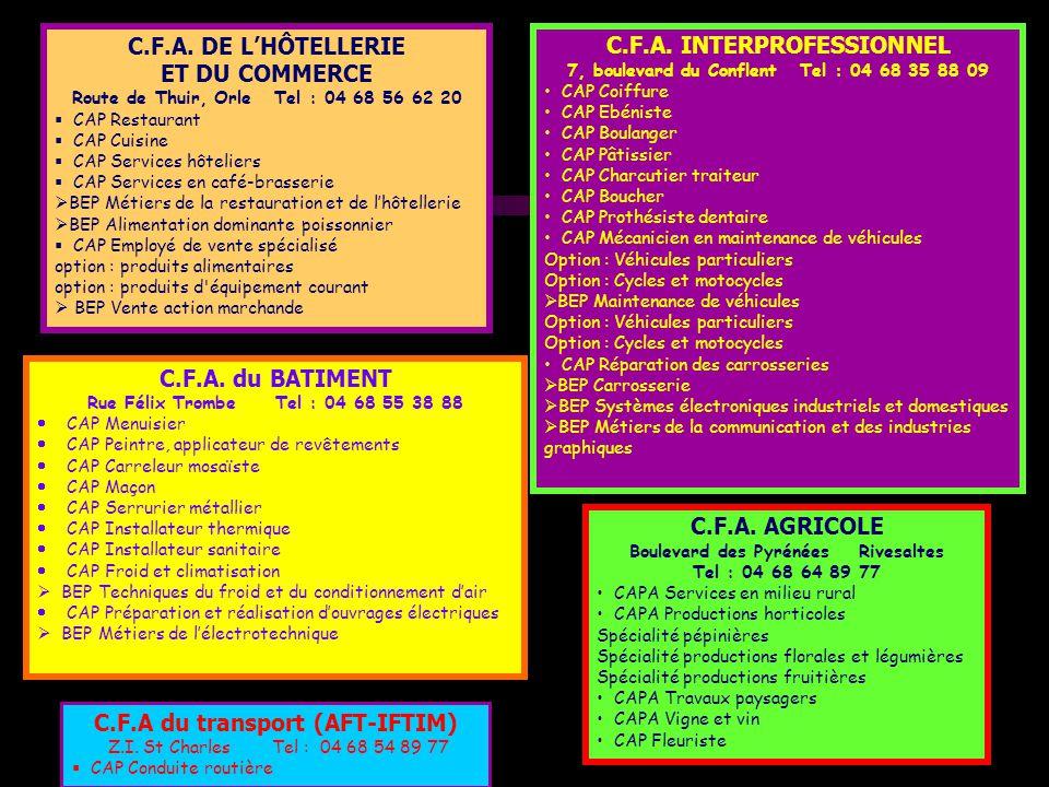 C.F.A. DE L'HÔTELLERIE ET DU COMMERCE Route de Thuir, Orle Tel : 04 68 56 62 20  CAP Restaurant  CAP Cuisine  CAP Services hôteliers  CAP Services
