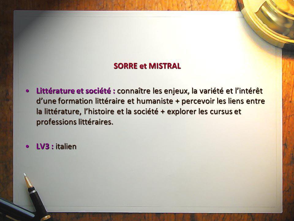 SORRE et MISTRAL Littérature et société : connaître les enjeux, la variété et l'intérêt d'une formation littéraire et humaniste + percevoir les liens