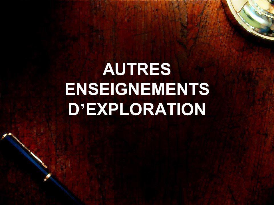 AUTRES ENSEIGNEMENTS D ' EXPLORATION
