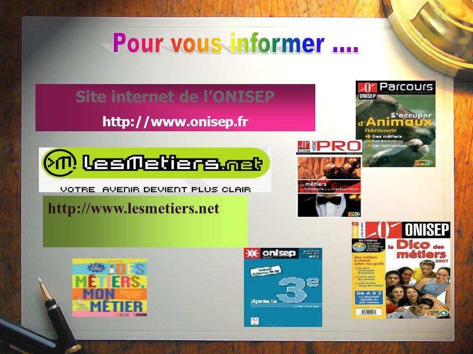 Site internet de l'ONISEP http://www.onisep.fr http://www.lesmetiers.net