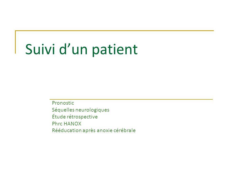 Suivi d'un patient Pronostic Séquelles neurologiques Étude rétrospective Phrc HANOX Rééducation après anoxie cérébrale