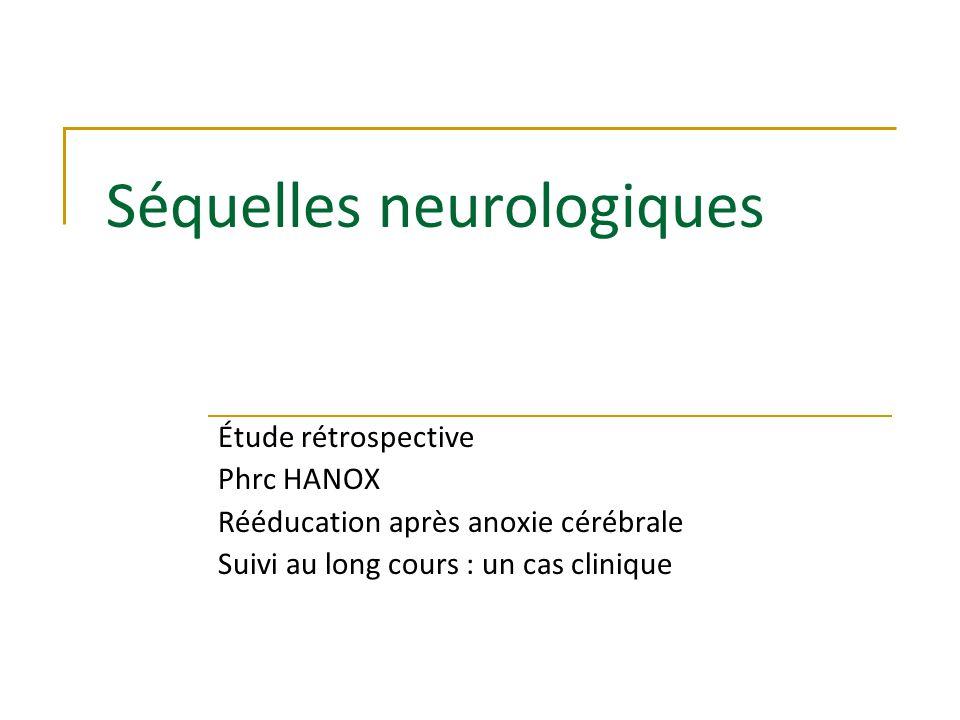 Séquelles neurologiques après arrêt cardiaque Classiques : encéphalopathie anoxique 4 à 10% état végétatif persistant / état de conscience minimal < 10% survivants sans séquelle.