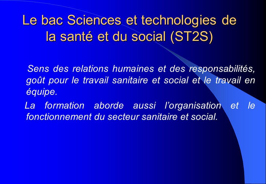 Le bac Sciences et technologies de la santé et du social (ST2S) Sens des relations humaines et des responsabilités, goût pour le travail sanitaire et