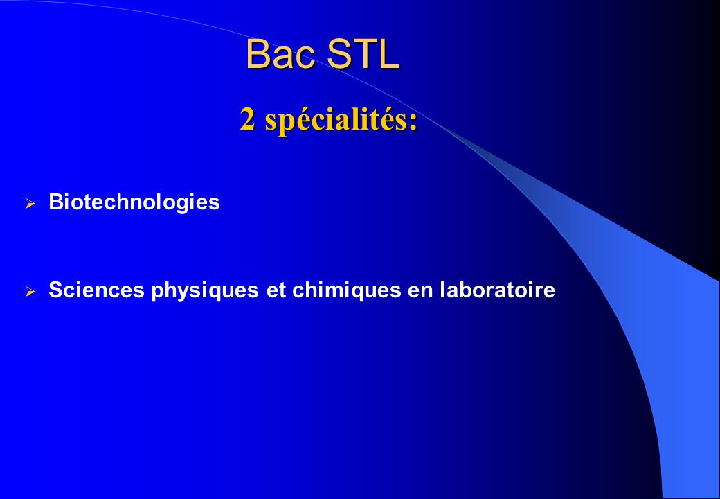  Biotechnologies  Sciences physiques et chimiques en laboratoire Bac STL 2 spécialités: