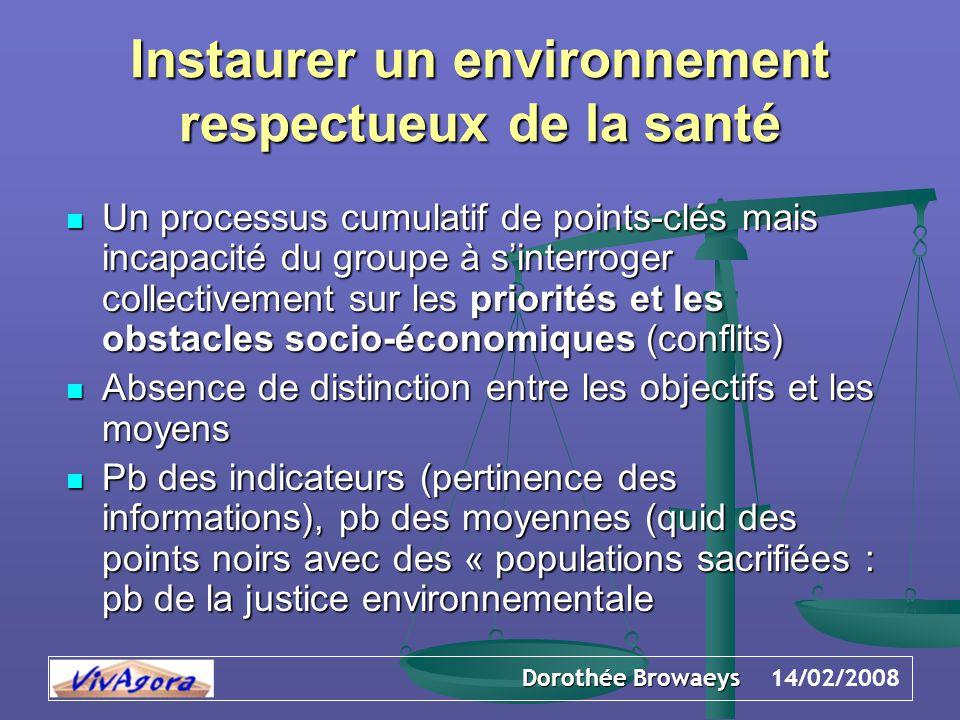 Dorothée Browaeys 14/02/2008 Instaurer un environnement respectueux de la santé Un processus cumulatif de points-clés mais incapacité du groupe à s'in