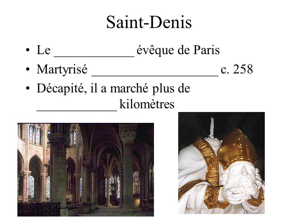 Saint-Denis Le ____________ évêque de Paris Martyrisé ___________________ c.