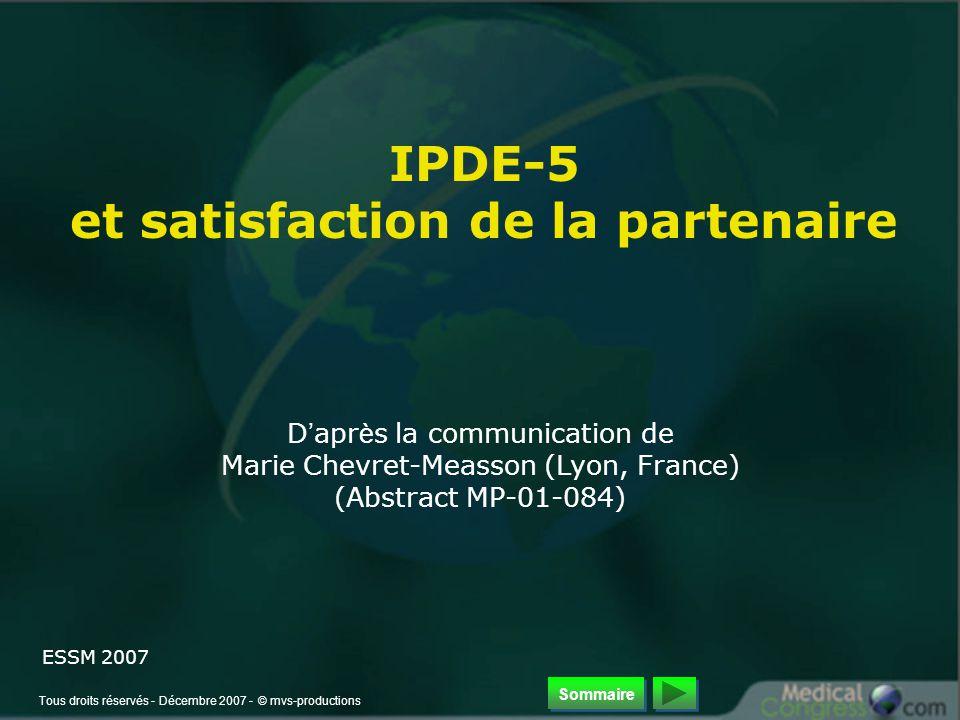 Tous droits réservés - Décembre 2007 - © mvs-productions IPDE-5 et satisfaction de la partenaire D ' apr è s la communication de Marie Chevret-Measson (Lyon, France) (Abstract MP-01-084) ESSM 2007 Sommaire