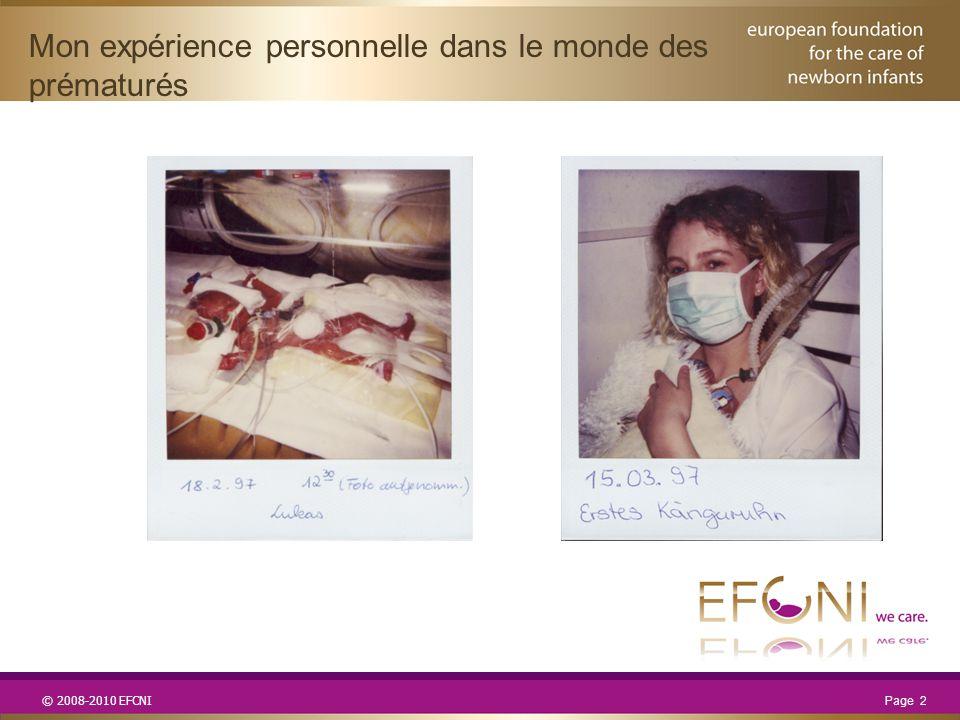 © 2008-2010 EFCNI Mon expérience personnelle dans le monde des prématurés Page 2