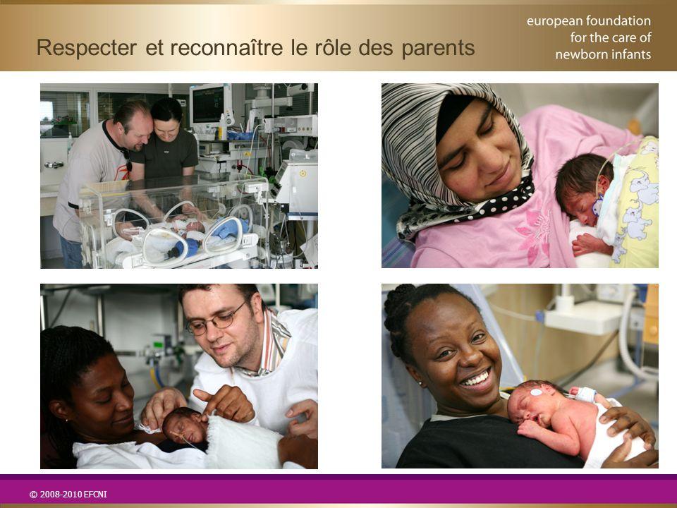 © 2008-2010 EFCNI Respecter et reconnaître le rôle des parents