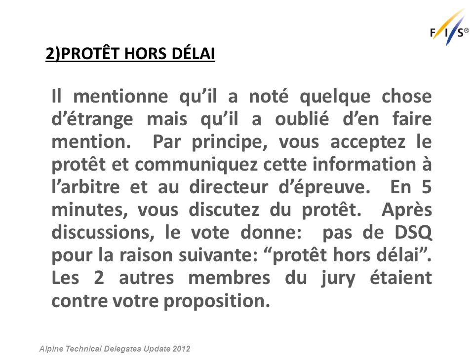 2)PROTÊT HORS DÉLAI a)Quel le rôle du starter (ou du juge au départ) dans ce cas.