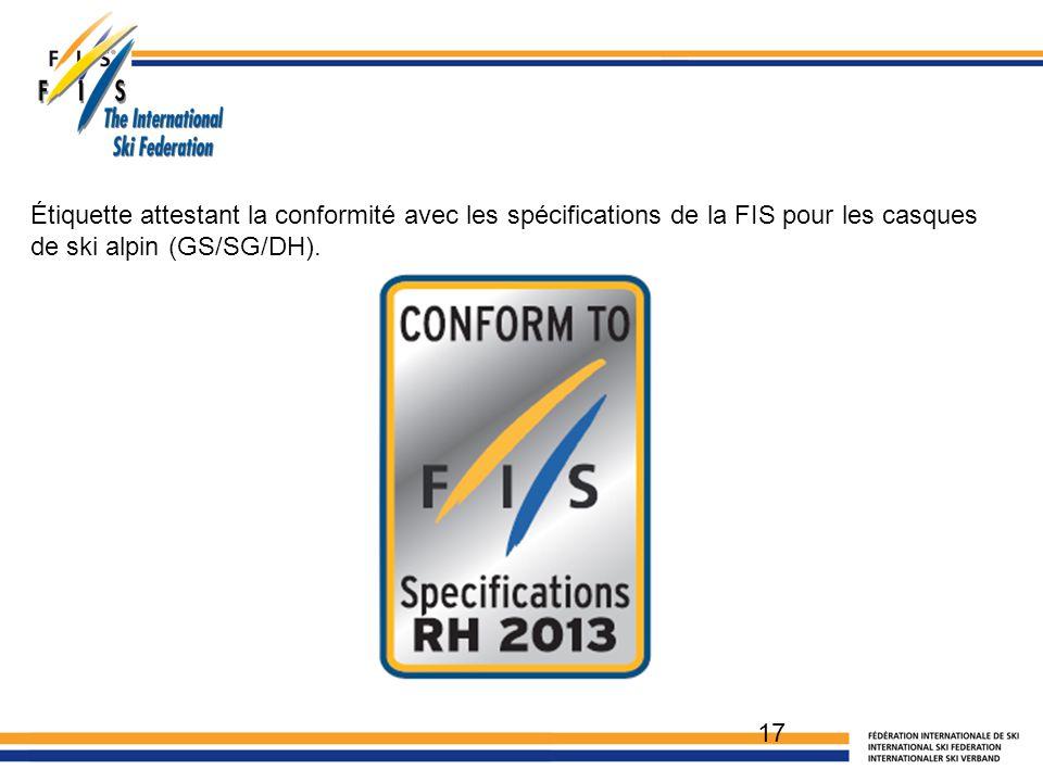 17 Étiquette attestant la conformité avec les spécifications de la FIS pour les casques de ski alpin (GS/SG/DH).