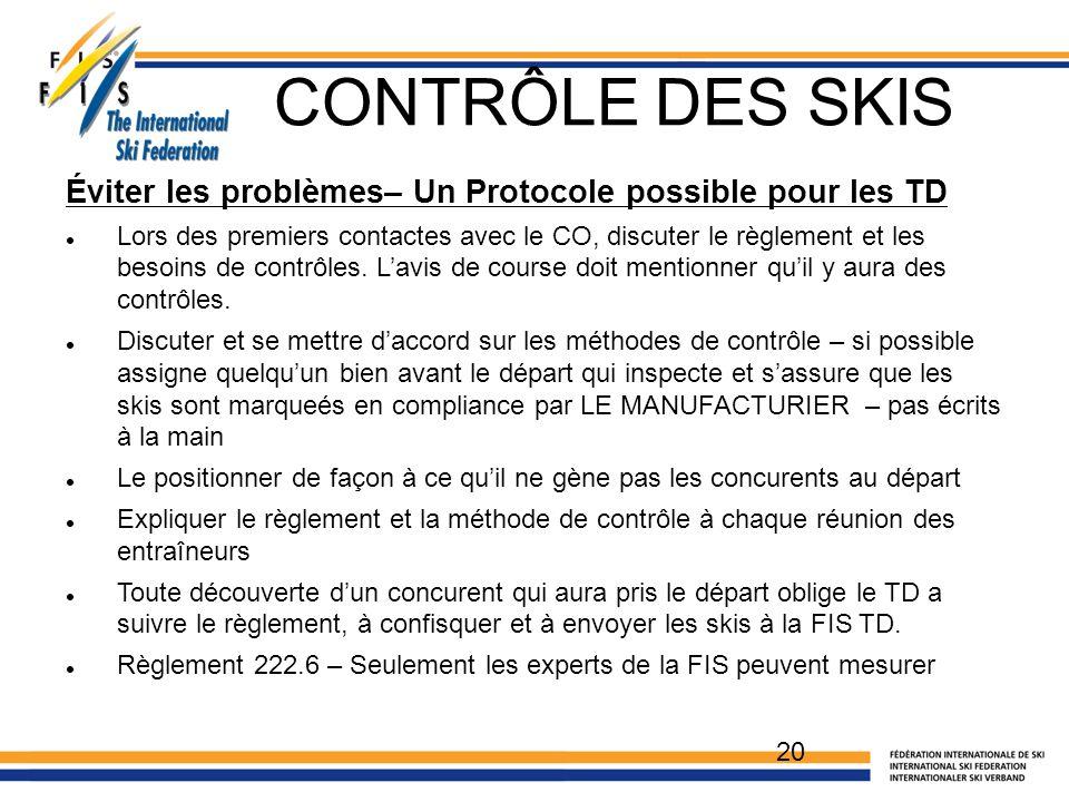 CONTRÔLE DES SKIS Éviter les problèmes– Un Protocole possible pour les TD Lors des premiers contactes avec le CO, discuter le règlement et les besoins