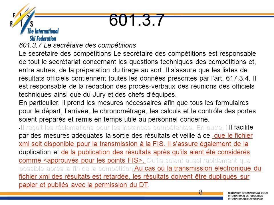 CONTRÔLE DES SKIS 627 Interdiction de départ Il est interdit à un concurrent de prendre le départ d'une compétition figurant au calendrier FIS en particulier lorsque: 627.2 son équipement (art.