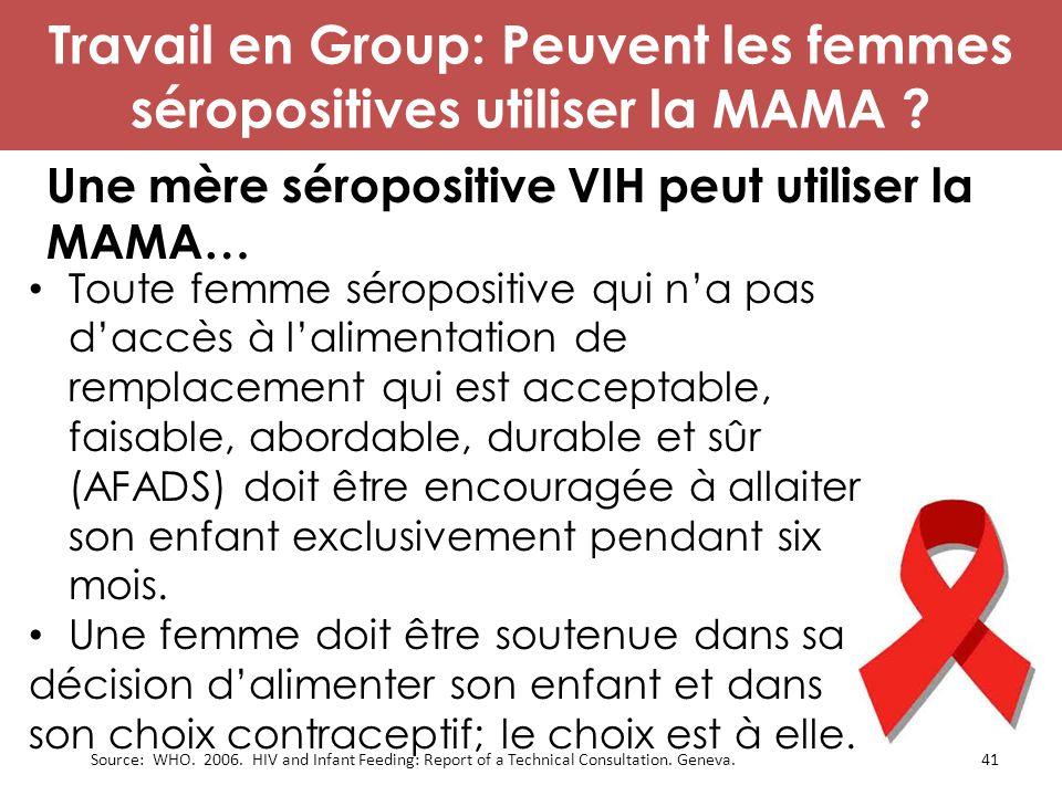 Toute femme séropositive qui n'a pas d'accès à l'alimentation de remplacement qui est acceptable, faisable, abordable, durable et sûr (AFADS) doit êtr
