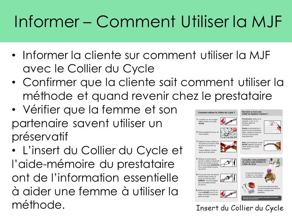 Informer la cliente sur comment utiliser la MJF avec le Collier du Cycle Confirmer que la cliente sait comment utiliser la méthode et quand revenir ch