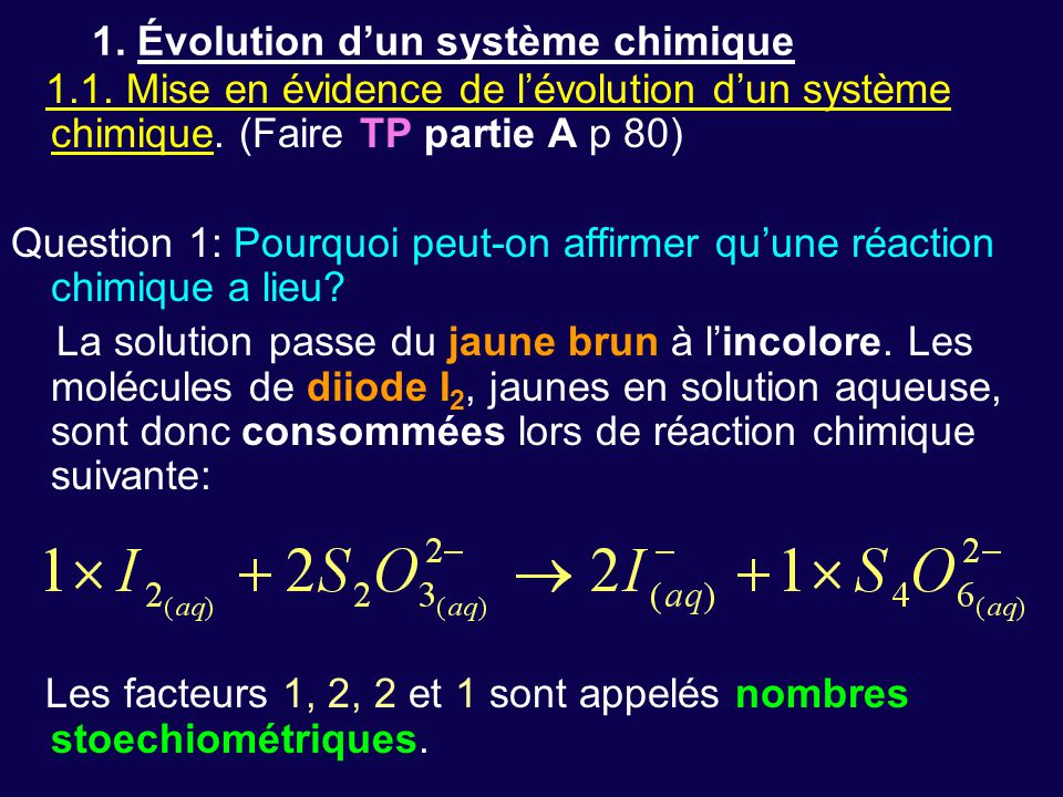 1. Évolution d'un système chimique 1.1. Mise en évidence de l'évolution d'un système chimique. (Faire TP partie A p 80) Question 1: Pourquoi peut-on a