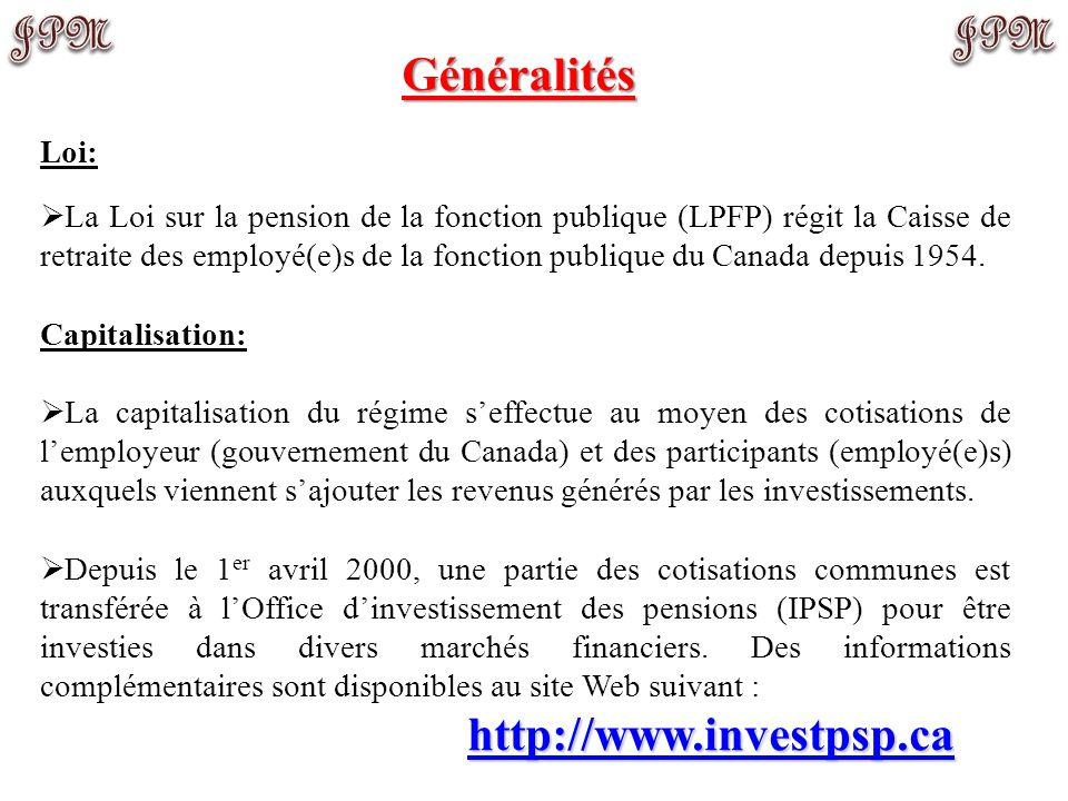 Loi:  La Loi sur la pension de la fonction publique (LPFP) régit la Caisse de retraite des employé(e)s de la fonction publique du Canada depuis 1954.