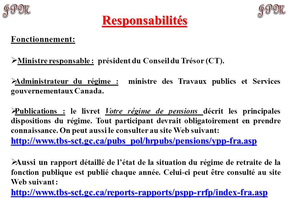 Fonctionnement:  Ministre responsable : président du Conseil du Trésor (CT).