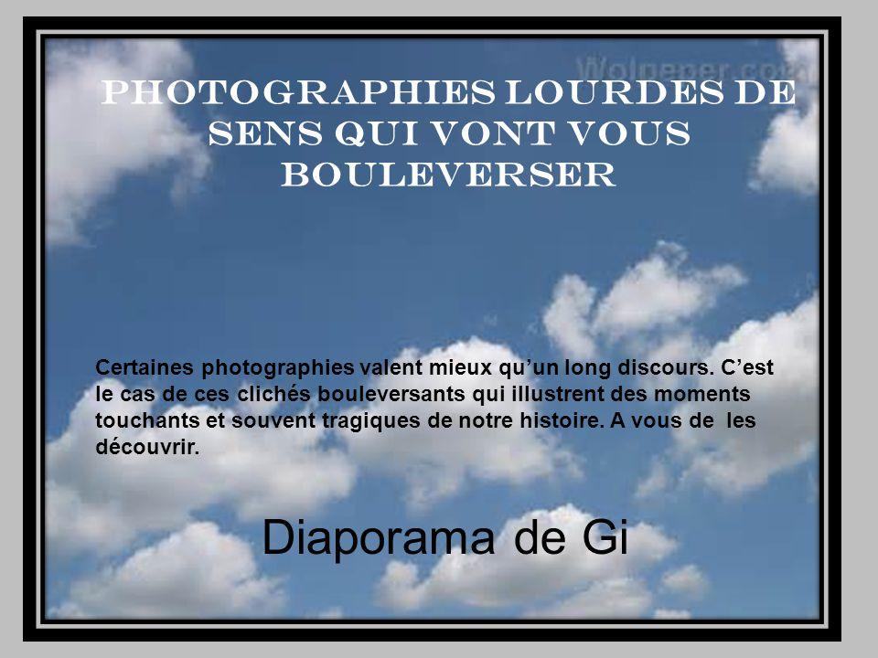 photographies lourdes de sens qui vont vous bouleverser Certaines photographies valent mieux qu'un long discours.