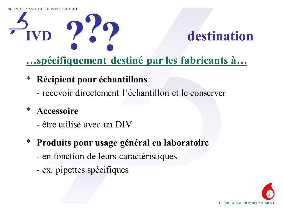 SCIENTIFIC INSTITUTE OF PUBLIC HEALTH CLINICAL BIOLOGY DEPARTMENT …spécifiquement destiné par les fabricants à… *Récipient pour échantillons - recevoi